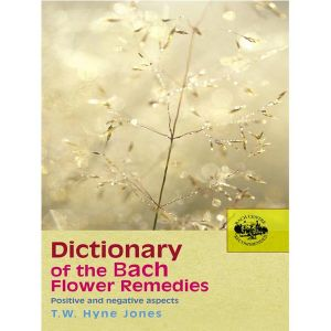 The Dictionary Of The Bach Flower Flower Remedies Book