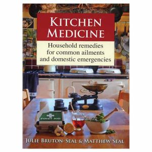 Kitchen Medicine Book By Julie Bruton-Seal & Matthew Seal (Hardback)