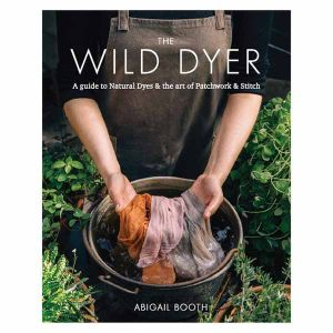 The Wild Dyer Book By Abigail Booth