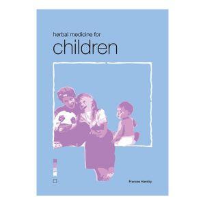 Herbal Medicine For Children - Frances Hambly