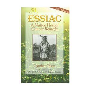 Essiac - A Native Herbal Cancer Remedy Book By Cynthia Olsen