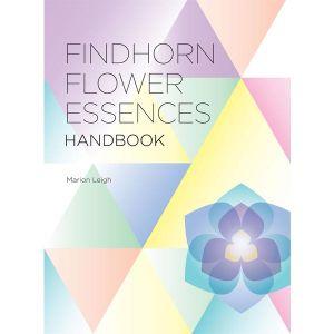 Findhorn Flower Essences Handbook By Marion Leigh