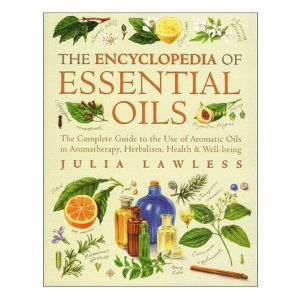 The Encyclopedia Of Essential Oils Book - Julia Lawless