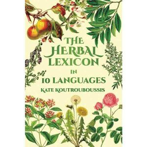 The Herbal Lexicon in 10 Languages By Kate Koutrouboussis