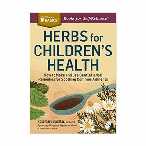 Herbs for Childrens Health by Rosemary Gladstar