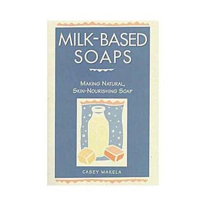 Milk Based Soaps Book