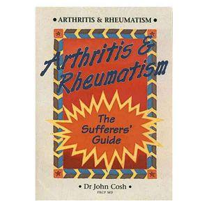 Arthritis & Rheumatism - The Sufferers Guide - Dr John Cosh