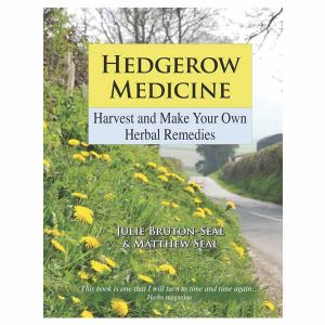 Hedgerow Medicine Book By Julie Bruton-Seal & Matthew Seal (Hardback)
