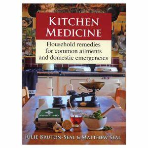 Kitchen Medicine Book By Julie Bruton-Seal & Matthew Seal (Hardback)