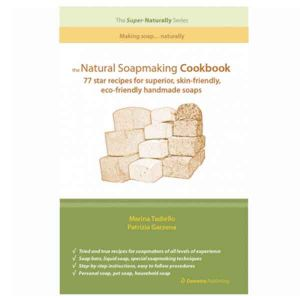 The Natural Soapmaking Cookbook - Patrizia Garzena & Marina Tadiello