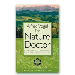 The Nature Doctor - A Manual Of Traditional & Complimentary Medicine - Alfred Vogel