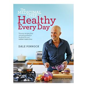The Medicinal Chef - Healthy Every Day - Dale Pinnock