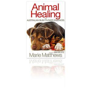 Animal Healing With Australian Bush Flower Essences By Marie Matthews