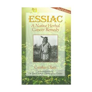 Essiac - A Native Herbal Cancer Remedy Book By Cynthia Olsen