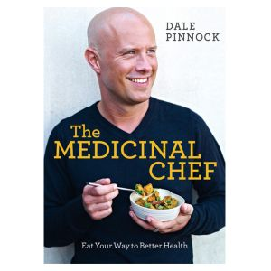 The Medicinal Chef - Eat Your Way To Better Health - Dale Pinnock