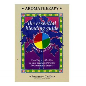 Aromatherapy - The Essential Blending Guide