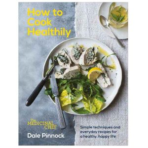 The Medicinal Chef - How To Cook Healthily - Dale Pinnock
