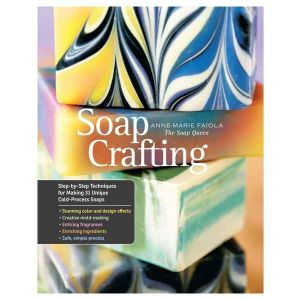 Soap Crafting - Anne-Marie Faiola - The Soap Queen