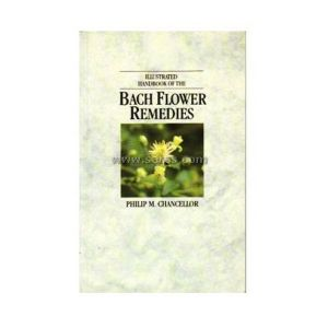 The Illustrated Handbook Of Bach Flower Remedies Book