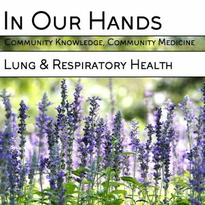 In Our Hands - Lung & Respiratory Health Workshop - With Rasheeqa Ahmad